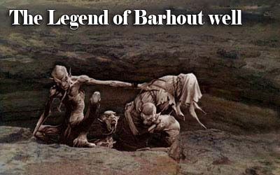 The Legend of Barhout well